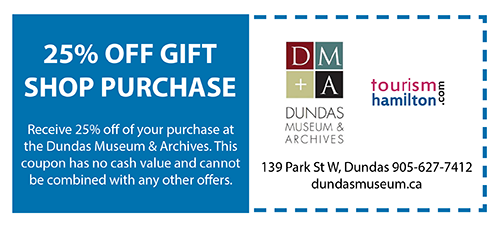 Dundas Museum & Archives 25% off gift shop purchase